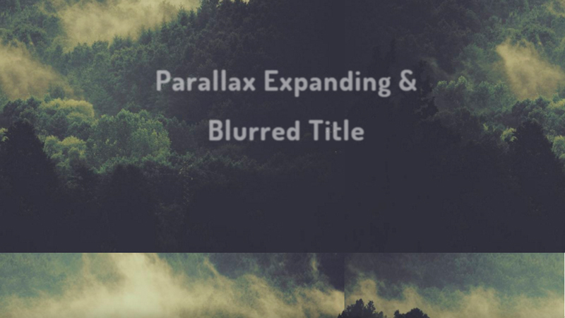 Parallax Expanding and Blurred Title