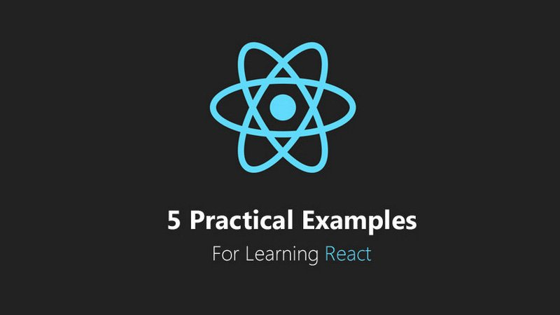 Practical Examples for Learning React