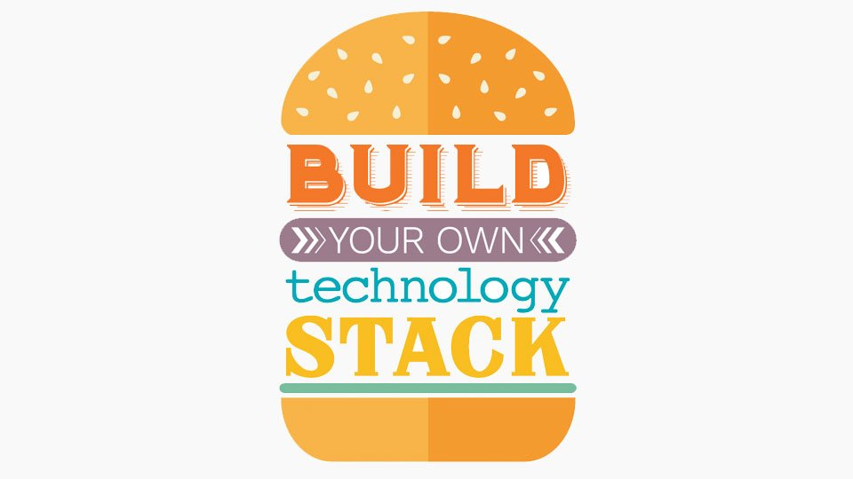 Build Your Own Technology Stack [Infographic]